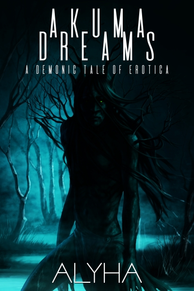 AKUMA DREAMS: A Demonic Tale of Erotica