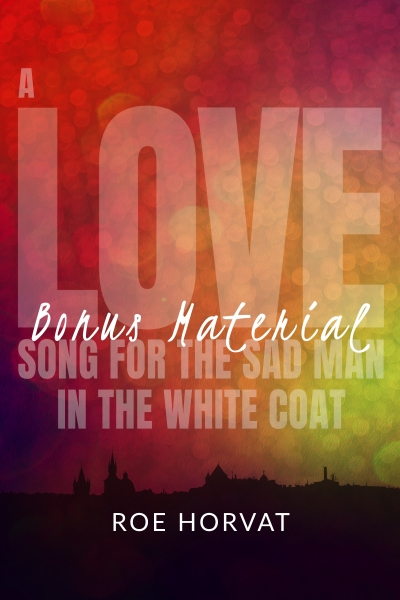 A Love Song for the Sad Man in the White Coat: Bonus Material