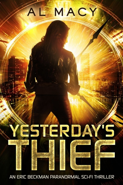 Yesterday's Thief: An Eric Beckman Paranormal Sci-Fi Thriller