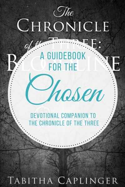 A Guidebook for the Chosen (Devotional Companion to The Chronicle of the Three)