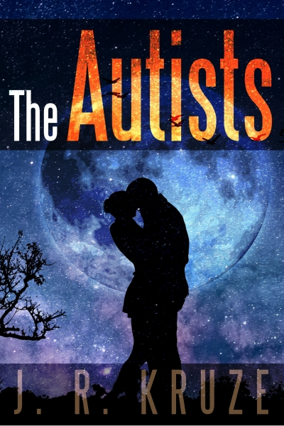 The Autists by J. R. Kruze