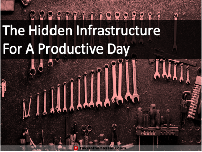 The Hidden Infrastructure For A Productive Day