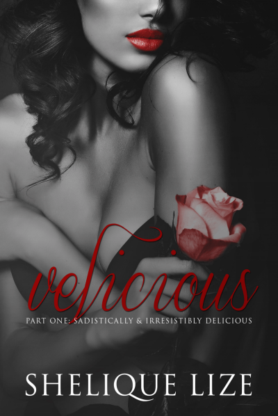 Velicious Part One: Is Sadistically & Irresistibly, Delicious!