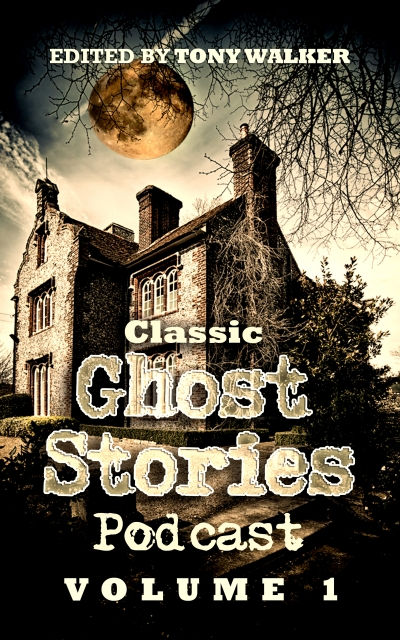 Classic Ghost Stories Podcast Volume 1