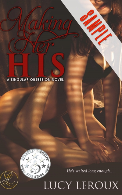 Making Her His - A Singular Obsession Book 1 SAMPLE