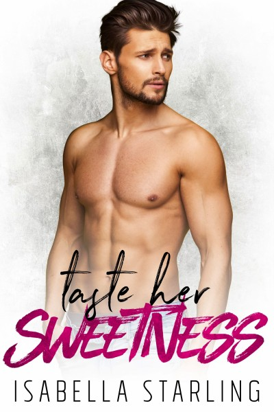 Sweetness: A Steamy Stepbrother Romance