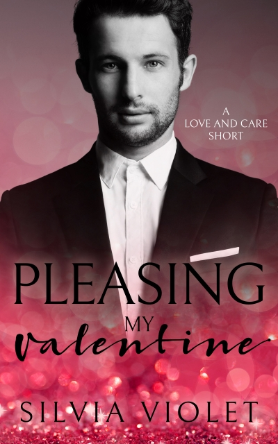 Pleasing My Valentine (A Love and Care Short Story)