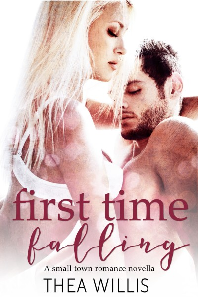 First Time Falling: A Small Town Romance Novella