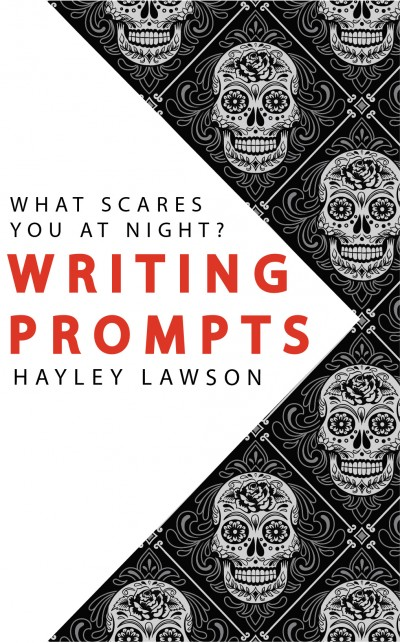 Writing Prompts: What Scares you at night?