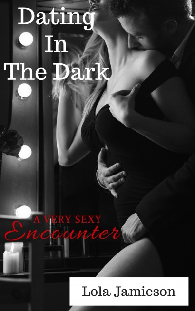 Dating In The Dark. A Very Sexy Encounter.
