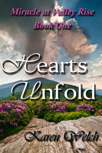 Hearts Unfold--Miracle at Valley Rise Book 1