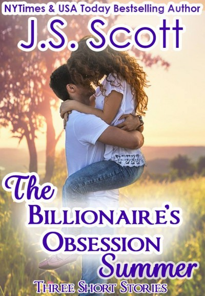 A Billionaire's Obsession Summer~Exclusive Short Stories