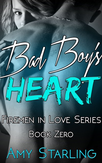 Bad Boy's Heart: A Firemen in Love Series Novella
