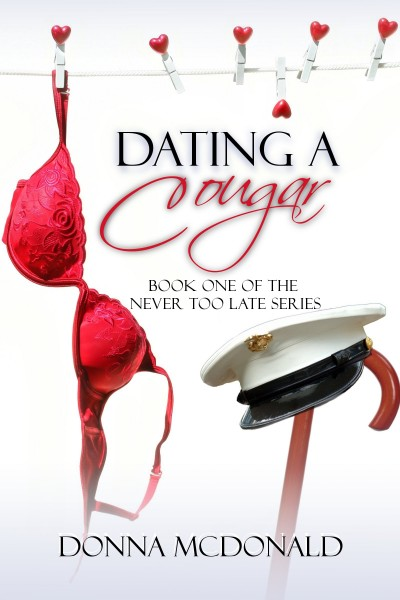 Dating A Cougar (FULL BOOK - Never Too Late, #1)