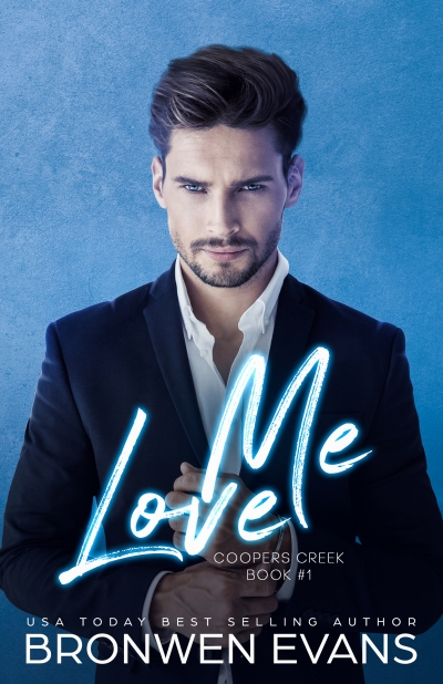 Love Me (Coopers Creek #1) - 3 Chapter Teaser