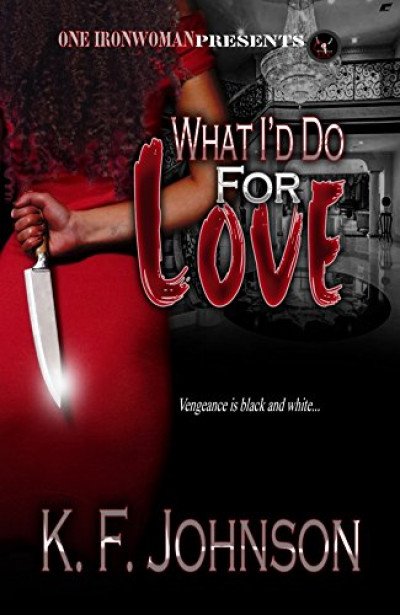 What I'd Do For Love (African American, Romantic Suspense)