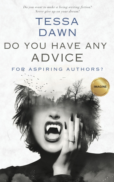 DO YOU HAVE ANY ADVICE FOR ASPIRING AUTHORS?