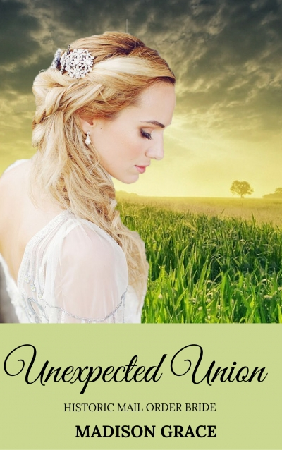 Unexpected Union (Western Historical Mail Order Bride Romance)