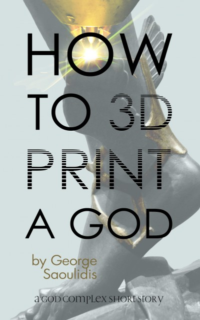 How To 3D Print A God