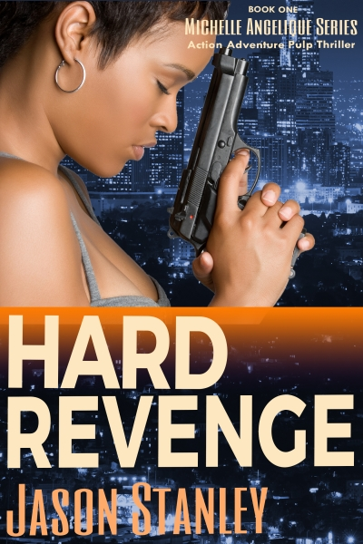 Hard Revenge: Book 1 Michelle Angelique series