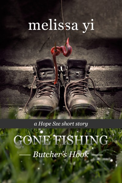 Gone Fishing III: Butcher's Hook (Hope Sze medical mystery)