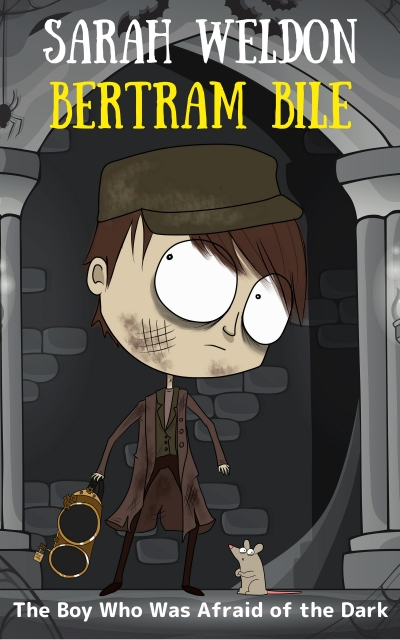The Boy Who Was Afraid of the Dark (Bertram Bile, Book 7)