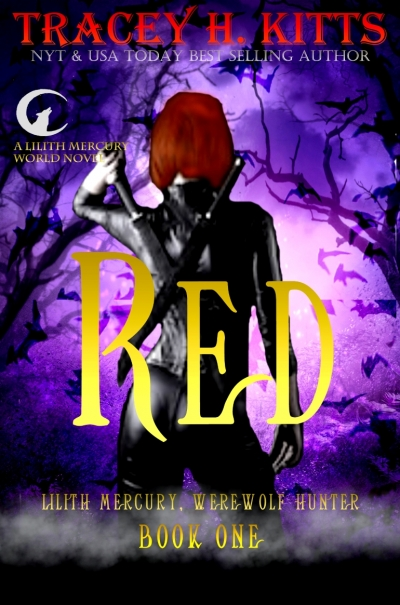 Red, Lilith Mercury, Werewolf Hunter Book One