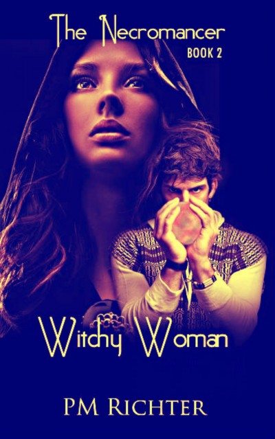 Witchy Woman - (Book 2 of The Necromancer)