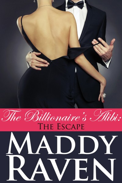 The Billionaire's Alibi: The Escape (The Billionaire's Alibi #9)