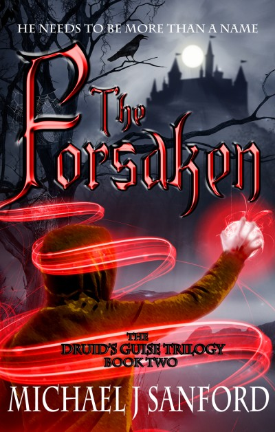 The Forsaken (Book Two of The Druid's Guise Trilogy) [10 CH SAMPLE]