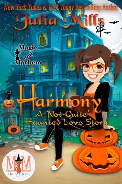 Harmony: A 'Not-Quite' Haunted Love Story: Magic & Mayhem Universe