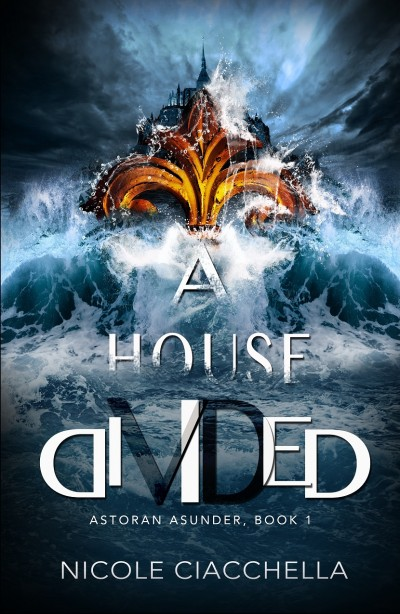 A House Divided (Astoran Asunder, book 1)
