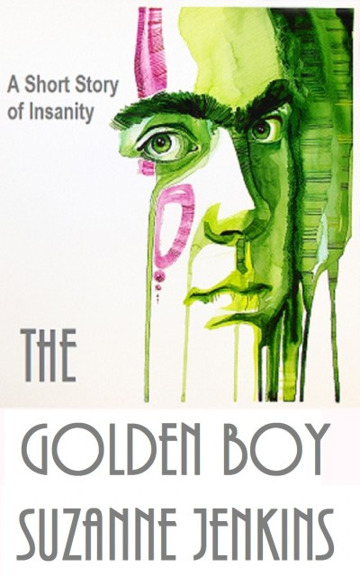 The Golden Boy: A Short Story of Insanity