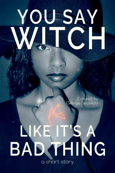You Say Witch Like It's a Bad Thing: Thea