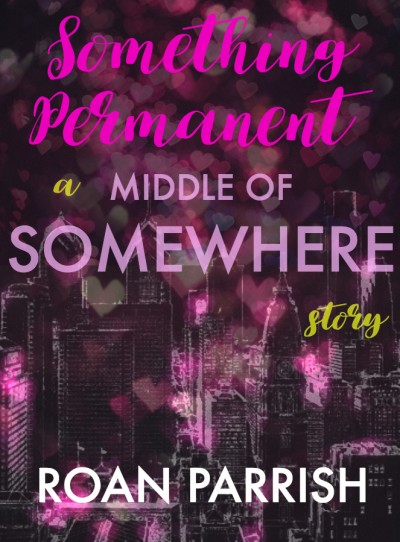 Something Permanent (a Middle of Somewhere story)