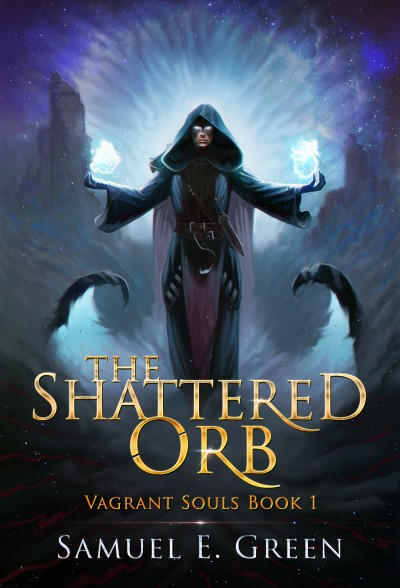 The Shattered Orb (Vagrant Souls - Book 1)