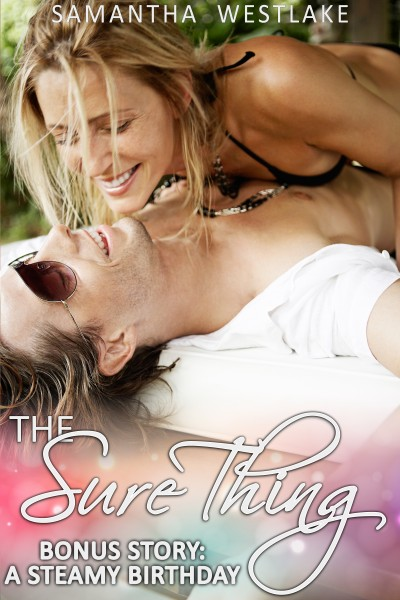 A Steamy Birthday - The Sure Thing Bonus Story