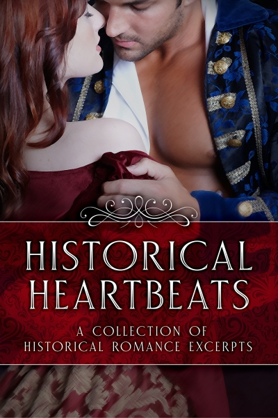 Historical Heartbeats: A Collection of Historical Romance Excerpts