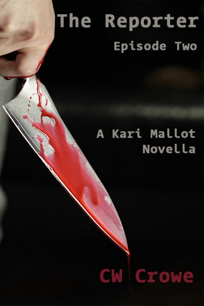 The Reporter Episode Two, A Kari Mallot Novella