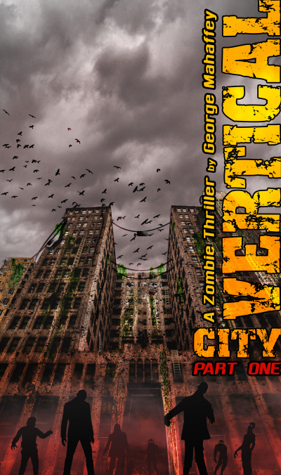 VERTICAL CITY:  A ZOMBIE THRILLER (Book 1 of 4)