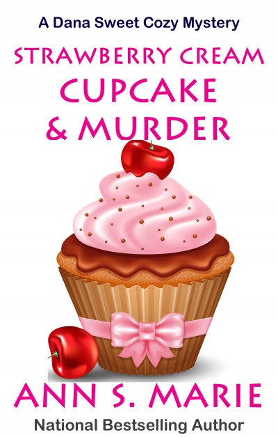 Strawberry Cream Cupcake & Murder (A Dana Sweet Cozy Mystery Book 1)